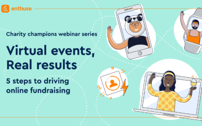 Virtual Events, Real Results: 5 steps to driving cost effective online fundraising