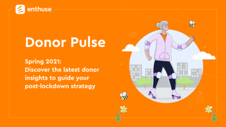 Spring into action with the latest donor insights from Enthuse